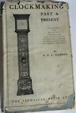 Clock making past & present By G.F.C.Gordon1946 manual & guide complicated watch