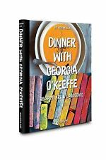 Dinner with Georgia O'Keefe: Recipes, art, landscape
