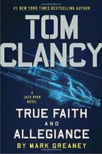 Tom Clancy True Faith and Allegiance (A Jack Ryan