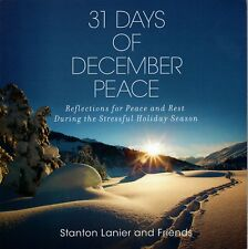 31 Days Of December Peace-Reflections for Peace & Rest-Stanton Lanier & Friends