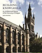 Building Knowledge - an Architectural History of the University of Glasgow, Nick