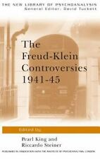 The New Library of Psychoanalysis: The Freud-Klein Controversies 1941-45...