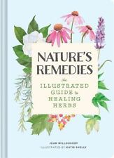 Nature's Remedies: An Illustrated Guide to Healing Herbs  LikeNew