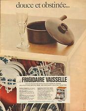 Publicité Advertising 1966  La FRIGIDAIRE VAISSELLE lave vaisselle
