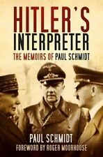 Hitler's Interpreter: The Memoirs of Paul Schmidt by Paul Schmidt (Paperback,...
