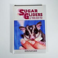 Sugar Gliders As Your New Pet by Dennis Kelsey-Wood (1996, Hardcover) - Book