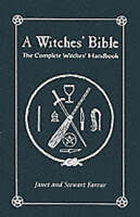 Witches' Bible : The Complete Witches' Handbook, Paperback by Farrar, Janet; ...