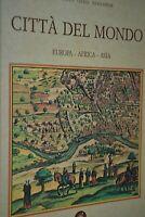 Citta Del Mondo / Europa Africa Asia / Civitates Orbis Terrarum / Ref A9