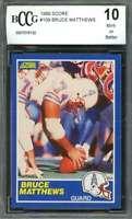 Bruce Matthews Rookie Card 1989 Score #109 Houston Oilers BGS BCCG 10
