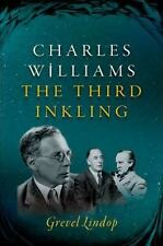 Charles Williams: The Third Inkling 2015 First Printing