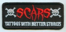 SCARS - TATTOOS WITH BETTER STORIES EMBROIDERED BIKER PATCH