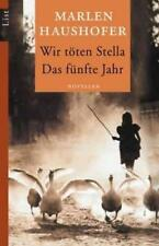 Haushofer, Marlen - Wir töten Stella / Das fünfte Jahr: Novellen /4