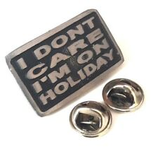 I Dont Care Im On Holiday Handcrafted in English Pewter Lapel Pin Badge Last Few