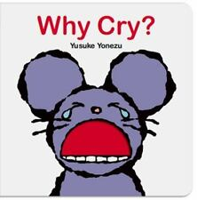 Yonezu Board Book: Why Cry? by Yusuke Yonezu (2016, Board Book)