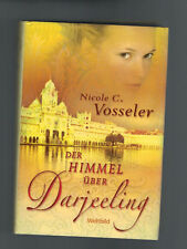 Nicole C. Vosseler - Der Himmel über Darjeeling - 2006