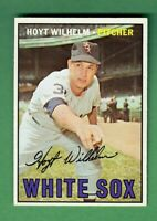 1967 TOPPS #422 HOYT WILHELM HALL OF FAME CHICAGO WHITE SOX NEAR MINT
