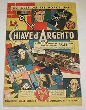 "ALBI DEI TRE PORCELLINI n.7 "" La chiave d' argento""  Ed. Mondadori 1936 !!!!"