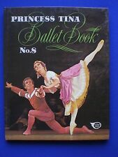 The Princess Tina Ballet Book  Number 8 - 1975  excellent condition