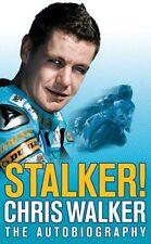 Stalker! Chris Walker: The Autobiography,Chris Walker