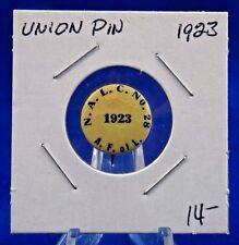 "1923 N.A.L.C. No 28 A.F. of L Union Pin Pinback Button 5/8"""