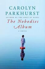 The Nobodies Album by Carolyn Parkhurst (Hardcover) FIRST EDITION