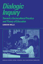 Dialogic Inquiry: Towards a Socio-cultural Practice and Theory of Education (Lea