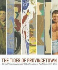 The Tides of Provincetown: Pivotal Years in America's Oldest-ExLibrary