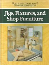 Jigs, Fixtures, and Shop Furniture (Build-It-Better-Woodworking Projects) by Nic