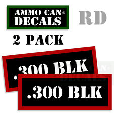 300 BLK Ammo Decal Sticker bullet ARMY Gun safety Can Box Hunting 2 pack RD