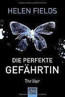 Die perfekte Gefährtin: Thriller von Fields, Helen   Buch   Zustand gut