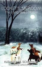 LOCKET'S MEADOW: The Long Road Home ~ Schurman, Kathleen