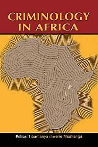 Criminology in Africa Paperback Tibamanya Mwene Mushanga