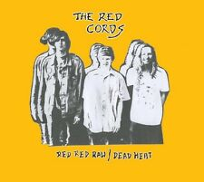 RED CORDS - RED RED RAW/DEAD HEAT  CD NEU