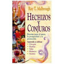 Hechizos y conjuros: Recetas para el amor, la prosperidad y la proteccin Spanis