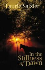 In the Stillness of Dawn by Laurie Salzler (2015, Paperback)