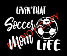 LIVIN THAT SOCCER MOM LIFE Car Truck Decal Sticker Cute