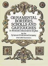 Ornamental Borders, Scrolls and Cartouches in Historic Decorative Styles (Dover