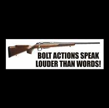 """BOLT ACTIONS SPEAK LOUDER THAN WORDS"" gun rights BUMPER STICKER hunting NRA GOP"