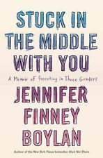Stuck in the Middle with You First Edition NEW DJ Jennifer Finney Boylan #BK18