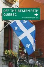 Quebec Off the Beaten Path®, 5th: A Guide to Unique Places (Off the Beaten