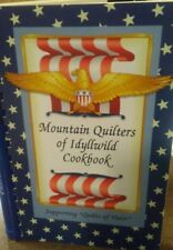 Mountain Quilters of Idyllwild  Cookbook (2008 Spiral softcover)  Like New.