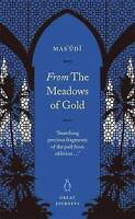BRAND NEW - From the Meadows of Gold (Penguin Great Journeys) By Mas'udi