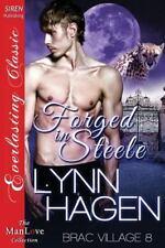 Brac Village: Forged in Steele Bk. 8 by Lynn Hagen (2013, Paperback)