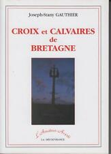 GAUTHIER Joseph -Stany / CROIX ET CALVAIRES DE BRETAGNE