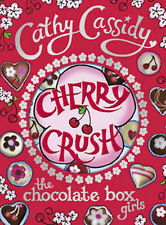 Cherry Crush by Cathy Cassidy  New Book! (Teens)(Chocolate Box Girls)