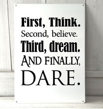 Think believe dream dare inspired Quote A4 metal plaque Shabby Chic
