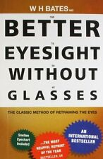 Better Eyesight without Glasses New Paperback Book W.H. Dr. Bates