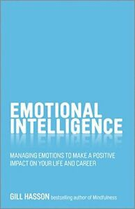 Emotional Intelligence: Managing emotions to make a po by Gill Hasson 0857085441