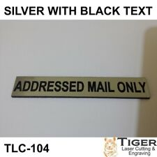 ADDRESSED MAIL ONLY SIGN - 8.5CM X 1.5CM IN SILVER WITH BLACK TEXT TLC-104
