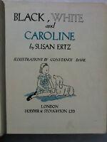 SUSAN ERTZ.BLACK,WHITE AND CAROLINE.1ST/1 H/B 1938,ILL CONSTANCE DAHL.V/RARE ED